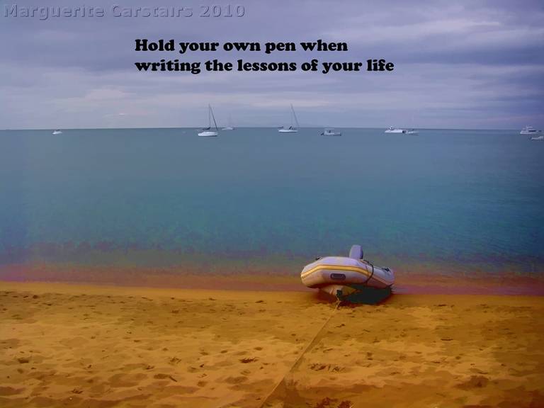 Hold your own pen when writing the lessons of your life