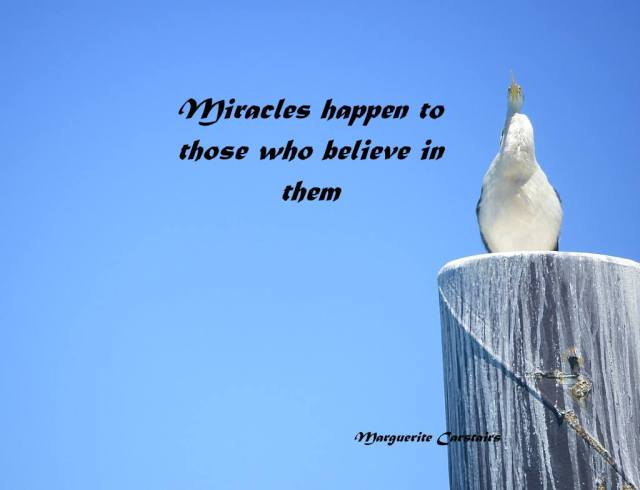 Miracles happen to those who believe in them