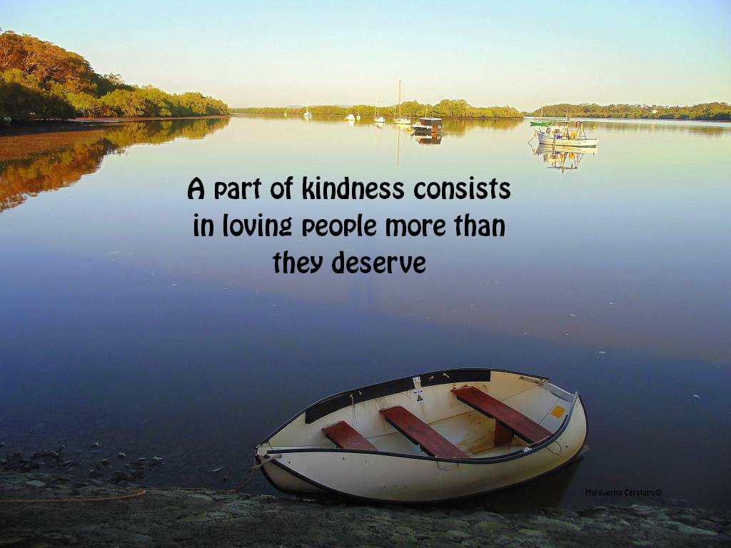 Loving Kindness Quotes Prepossessing A Part Of Kindness Consists In Loving People More Than They
