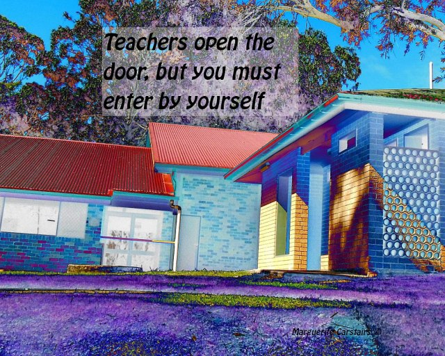 Teachers open the door, but you must enter by yourself