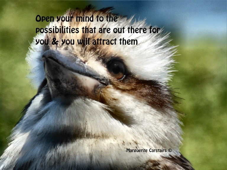 Open your mind to the possibilities that are out there for you & you will attract them
