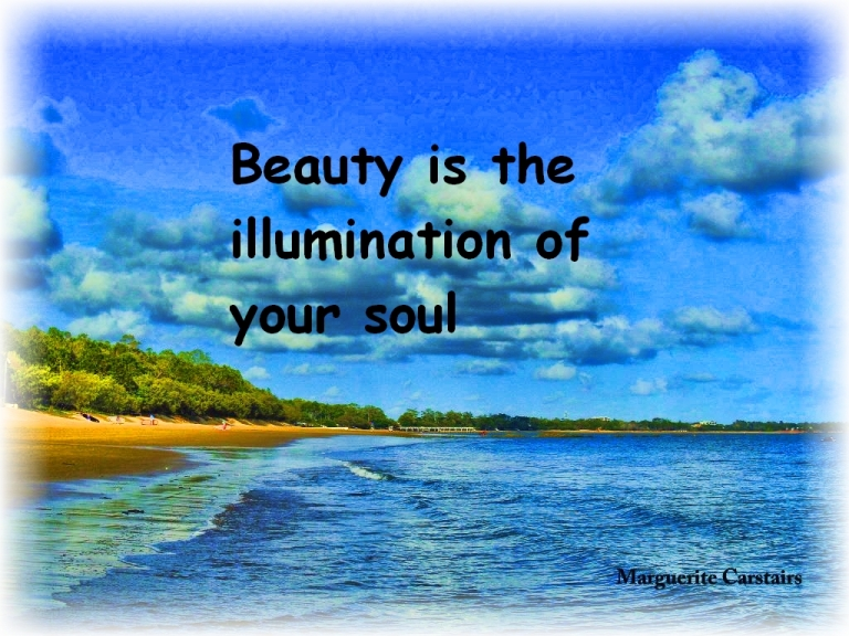 Beauty is the illumination of your soul