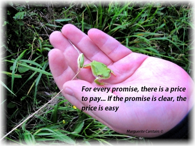 For every promise, there is a price to pay... If the promise is clear, the price is easy