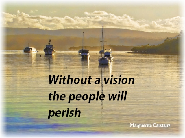 Without a vision the people will perish