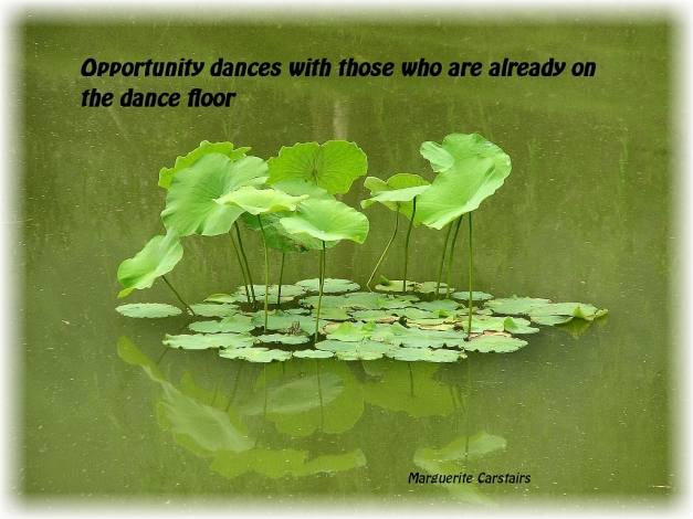 Opportunity dances with those who are already on the dance floor