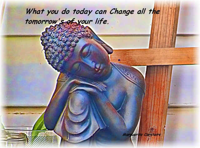 What you do today can Change all the tomorrow's of your life.