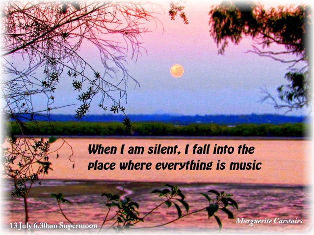 When I am silent, I fall into the place where everything is music