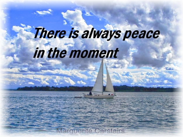 There is always peace in the moment