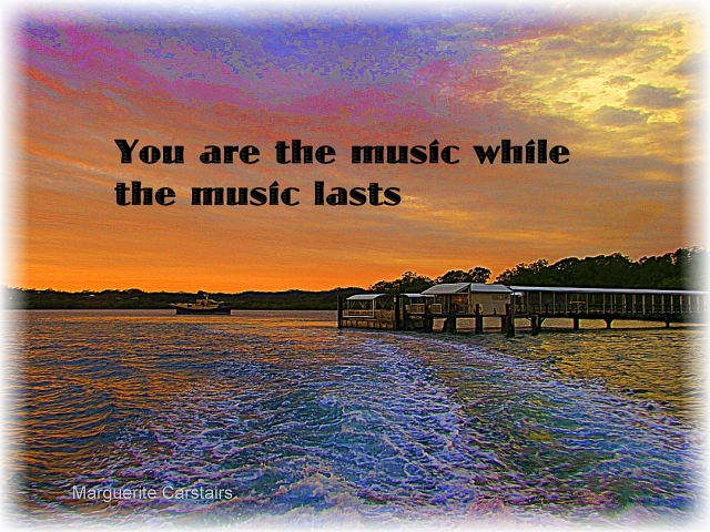 You are the music while the music lasts 1080